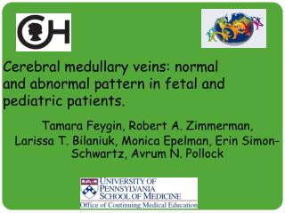 Cerebral medullary veins: normal and abnormal pattern in fetal and pediatric patients.