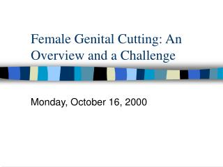 Female Genital Cutting: An Overview and a Challenge