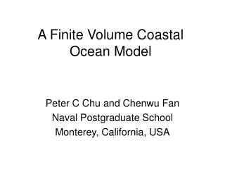 A Finite Volume Coastal Ocean Model