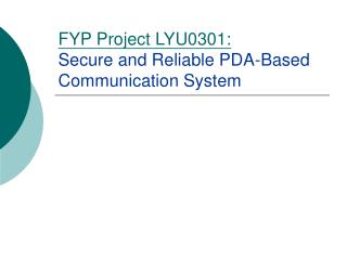 FYP Project LYU0301: Secure and Reliable PDA-Based Communication System