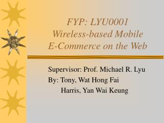 FYP: LYU0001 Wireless-based Mobile E-Commerce on the Web