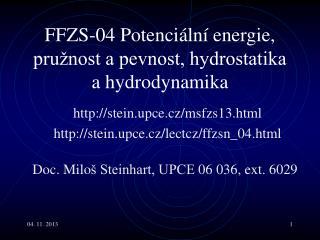 FF Z S-0 4  Potenciální energie, pružnost a pevnost, hydrostatika a hydrodynamika