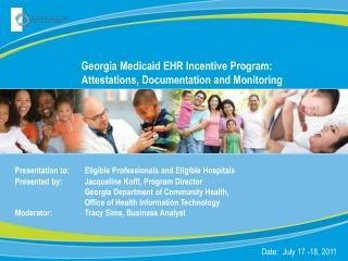 Georgia Medicaid EHR Incentive Program:       Attestations, Documentation and Monitoring