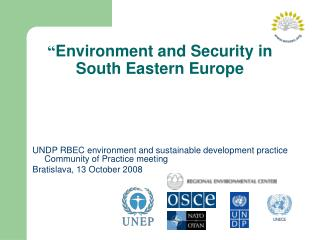 """"""" Environment and Security in South Eastern Europe"""