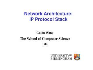 Network Architecture:  IP Protocol Stack