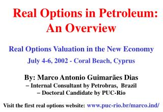 .  Real Options in Petroleum: An Overview Real Options Valuation in the New Economy