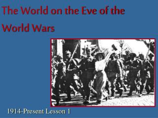 The World on the Eve of the World Wars