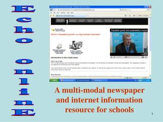 A multi-modal newspaper and internet information resource for schools