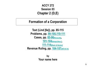 ACCY 272 Session 03 Chapter 2 (D,E) Formation of a Corporation Text (Lind [6e]), pp. 85-115