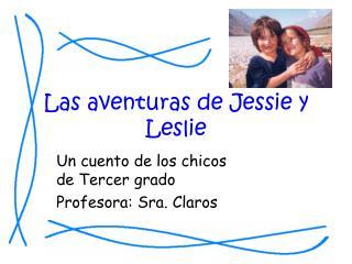 Las aventuras de Jessie y Leslie