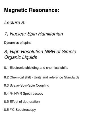 Magnetic Resonance: Lecture 8:  7) Nuclear Spin Hamiltonian Dynamics of spins