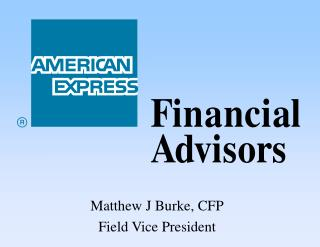Matthew J Burke, CFP Field Vice President