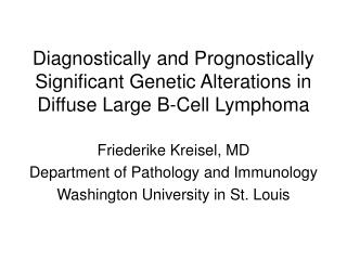 Diagnostically and Prognostically Significant Genetic Alterations in Diffuse Large B-Cell Lymphoma