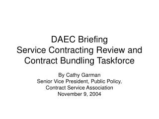 DAEC Briefing Service Contracting Review and Contract Bundling Taskforce