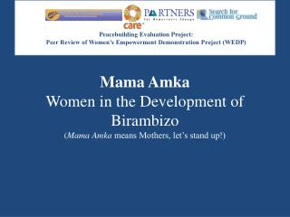 Mama Amka Women in the Development of Birambizo ( Mama Amka  means Mothers, let's stand up!)