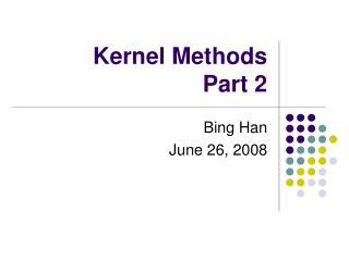 Kernel Methods Part 2