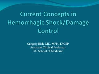 Current Concepts in Hemorrhagic  Shock/Damage Control