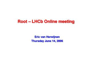 Root – LHCb Online meeting