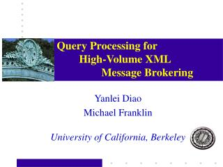 Query Processing for  High-Volume XML  Message Brokering
