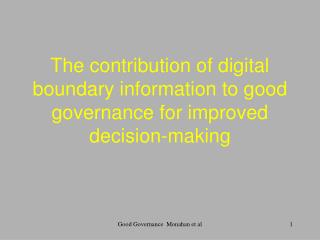 The contribution of digital boundary information to good governance for improved decision-making
