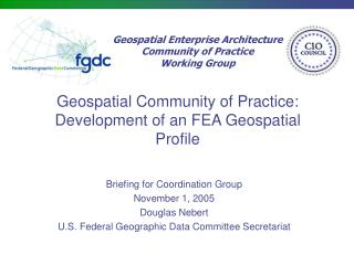 Geospatial Community of Practice: Development of an FEA Geospatial Profile