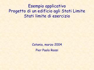 Esempio applicativo Progetto di un edificio agli Stati Limite Stati limite di esercizio