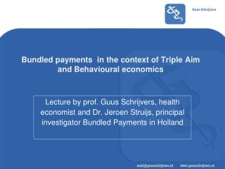 Bundled payments  in the context of Triple  Aim and Behavioural economics