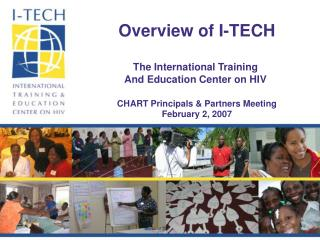 Overview of I-TECH The International Training  And Education Center on HIV