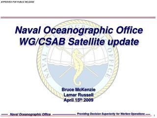 Naval Oceanographic Office WG/CSAB Satellite update