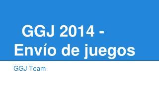 GGJ 2014 - Envío de juegos