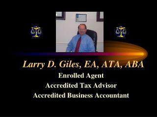 Larry D. Giles, EA, ATA, ABA