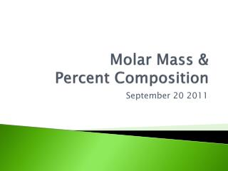 Molar Mass &  Percent Composition