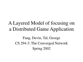 A Layered Model of focusing on a Distributed Game Application