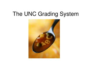 The UNC Grading System