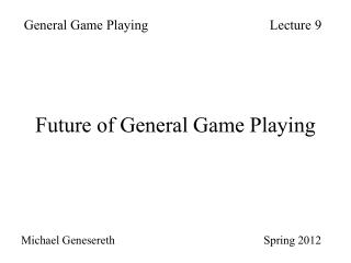 Future of General Game Playing