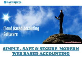 SIMPLE , SAFE  &  SECURE   MODERN WEB BASED ACCOUNTING