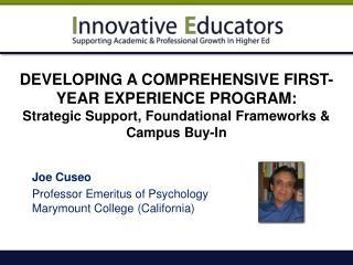 Joe Cuseo Professor Emeritus of Psychology  Marymount  College (California)