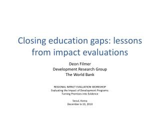 Closing education gaps: lessons from impact evaluations