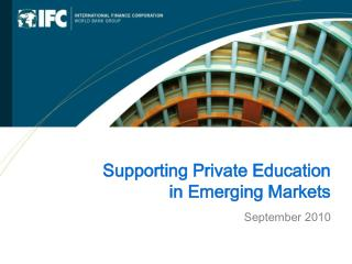 Supporting Private Education in Emerging Markets September 2010