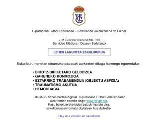 J. M. Gonzalez Aramendi MD. PhD Servicios Médicos / Osasun Serbitzuak
