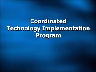 Coordinated  Technology Implementation Program