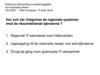 Hur och när integreras de regionala systemen  med de riksomfattande tjänsterna ?