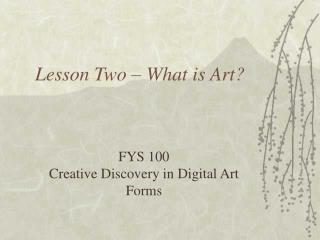 Lesson Two � What is Art?