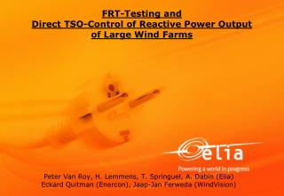 FRT-Testing and  Direct TSO-Control of Reactive Power Output  of Large Wind Farms