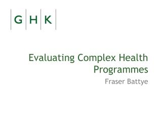 Evaluating Complex Health Programmes