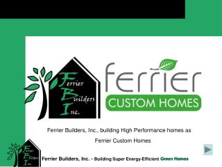 Ferrier Builders, Inc., building High Performance homes as