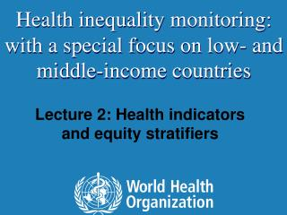 Lecture 2: Health indicators and equity stratifiers