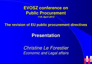 Presentation Christine Le Forestier Economic  and  Legal affairs