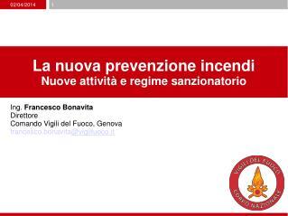 La nuova prevenzione incendi Nuove attivit  e regime sanzionatorio