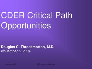 CDER Critical Path Opportunities